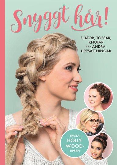 bokomslag Snyggt hår : flätor, tofsar, knutar och andra uppsättningar