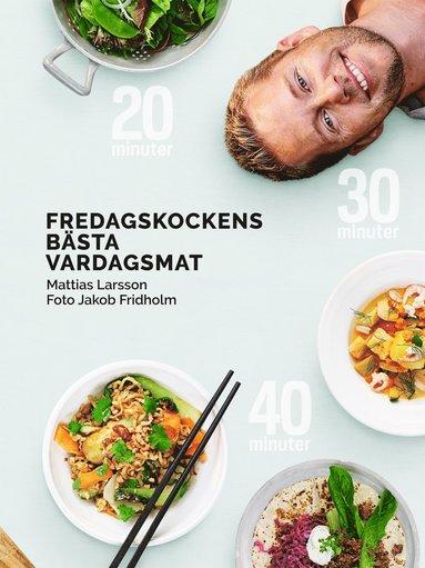 bokomslag Fredagskockens bästa vardagsmat - på 20, 30 eller 40 minuter