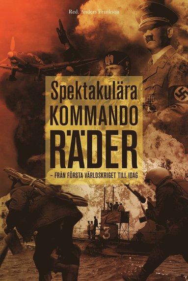 bokomslag Spektakulära kommandoräder : från första världskriget till idag