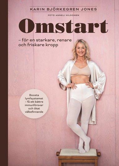 bokomslag Omstart : för en starkare, renare och friskare kropp