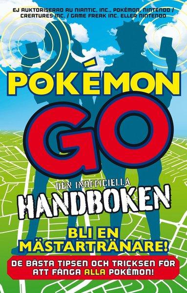 bokomslag Pokémon Go : den inofficiella handboken