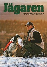 bokomslag Jägaren : viltet, vapnen, hundarna