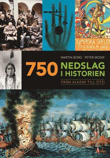 bokomslag 750 nedslag i historien : från alkemi till Ötzi