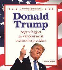bokomslag Donald Trump : sagt och gjort av världens mest osannolika president