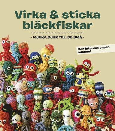 bokomslag Virka & sticka bläckfiskar : mjuka djur till de små