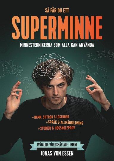bokomslag Så får du ett superminne : minnesteknikerna som alla kan använda