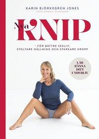 bokomslag Nya Knip : för starkare kropp, stoltare hållning, bättre sex