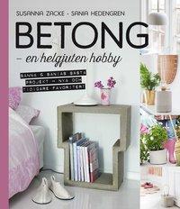 bokomslag Betong : en helgjuten hobby