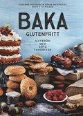 bokomslag Baka glutenfritt : matbröd och söta favoriter