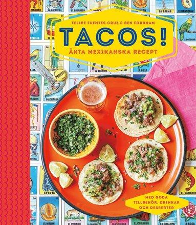 bokomslag Tacos! : äkta mexikanska recept