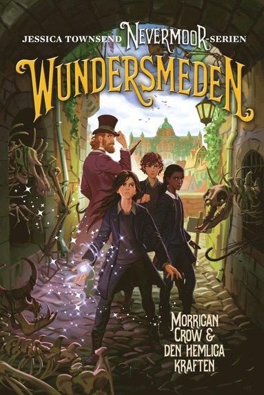 bokomslag Wundersmeden : Morrigan Crow & den hemliga kraften