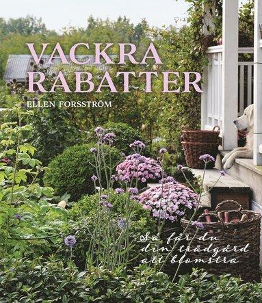 bokomslag Vackra rabatter : så får du din trädgård att blomstra