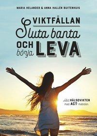 bokomslag Viktfällan : sluta banta och börja leva