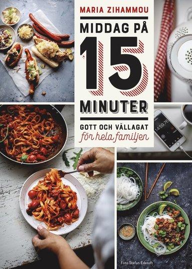 bokomslag Middag på 15 minuter : gott och vällagat för hela familjen