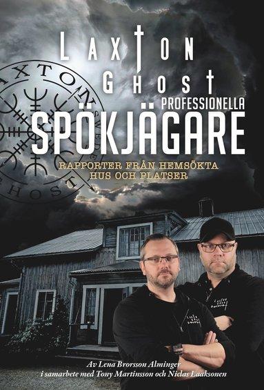 bokomslag LaxTon Ghost professionella spökjägare : rapporter från hemsökta hus och platser