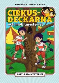 bokomslag Lättlästa mysterier. Cirkusdeckarna och mobilmysteriet