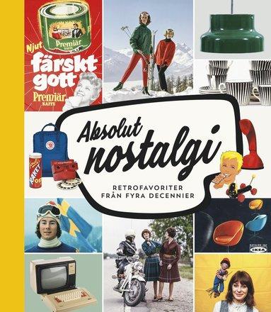 bokomslag Absolut nostalgi – retrofavoriter från fyra decennier