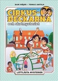 bokomslag Cirkusdeckarna och skolmysteriet: Lättlästa mysterier