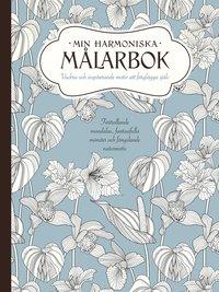 bokomslag Min harmoniska målarbok : vackra och inspirerande motiv att färglägga själv