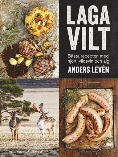 bokomslag Laga vilt : bästa recepten med hjort, vildsvin och älg