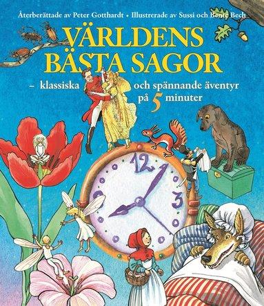 bokomslag Världens bästa sagor : klassiska och spännande äventyr på 5 minuter