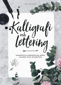 bokomslag Kalligrafi och lettering : handtexta personliga kort, kuvert och etiketter