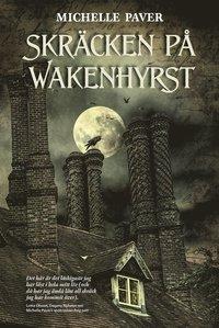 bokomslag Skräcken på Wakenhyrst