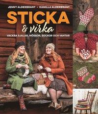 bokomslag Sticka och virka : vackra sjalar, mössor, sockor och vantar