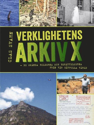 bokomslag Verklighetens Arkiv X : de okända bilderna och berättelserna från vår gåtfulla värld