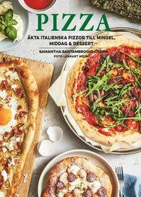 bokomslag Pizza : äkta italienska pizzor till mingel, middag och dessert