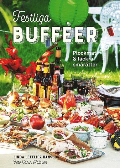 bokomslag Festliga bufféer : Plockmat & läckra smårätter