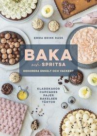 bokomslag Baka och spritsa : dekorera enkelt och vackert