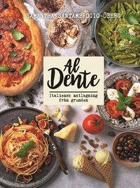 bokomslag Al Dente : Italiensk matlagning från grunden