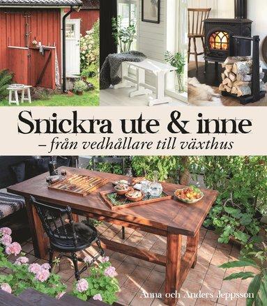 bokomslag Snickra ute & inne : från vedbärare till växthus