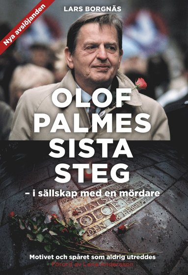 bokomslag Olof Palmes sista steg : i sällskap med en mördare