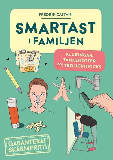 bokomslag Smartast i familjen : kluringar, tankenötter och trolleritricks