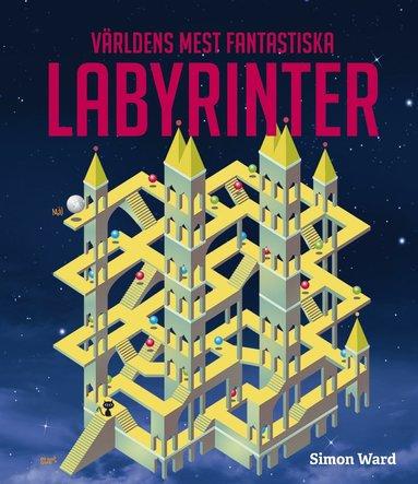 bokomslag Världens mest fantastiska labyrinter