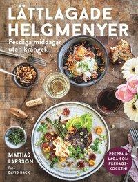 bokomslag Lättlagade helgmenyer : festliga middagar utan krångel