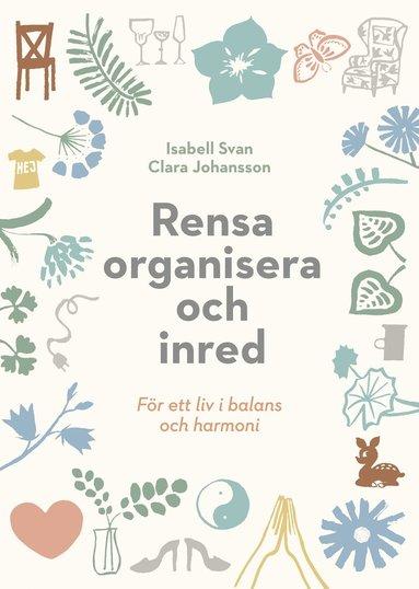 bokomslag Rensa, organisera och inred för ett liv i balans och harmoni