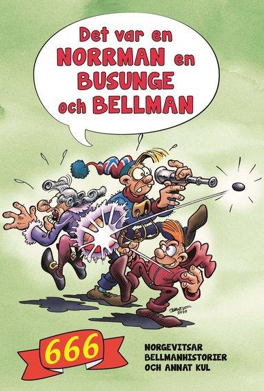 bokomslag Det var en norrman, en busunge och Bellman