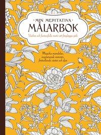 bokomslag Min meditativa målarbok : vackra och fantasifulla motiv att färglägga själv