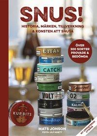 bokomslag Snus! : historia, märken, tillverkning & konsten att snusa