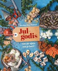 bokomslag Julgodis : sött att njuta och ge bort