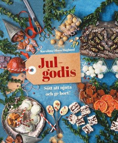 bokomslag Julgodis : sött att njuta av och ge bort