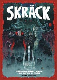 bokomslag Skräck : stora boken om mörkrets monster - från vampyrer till zombier