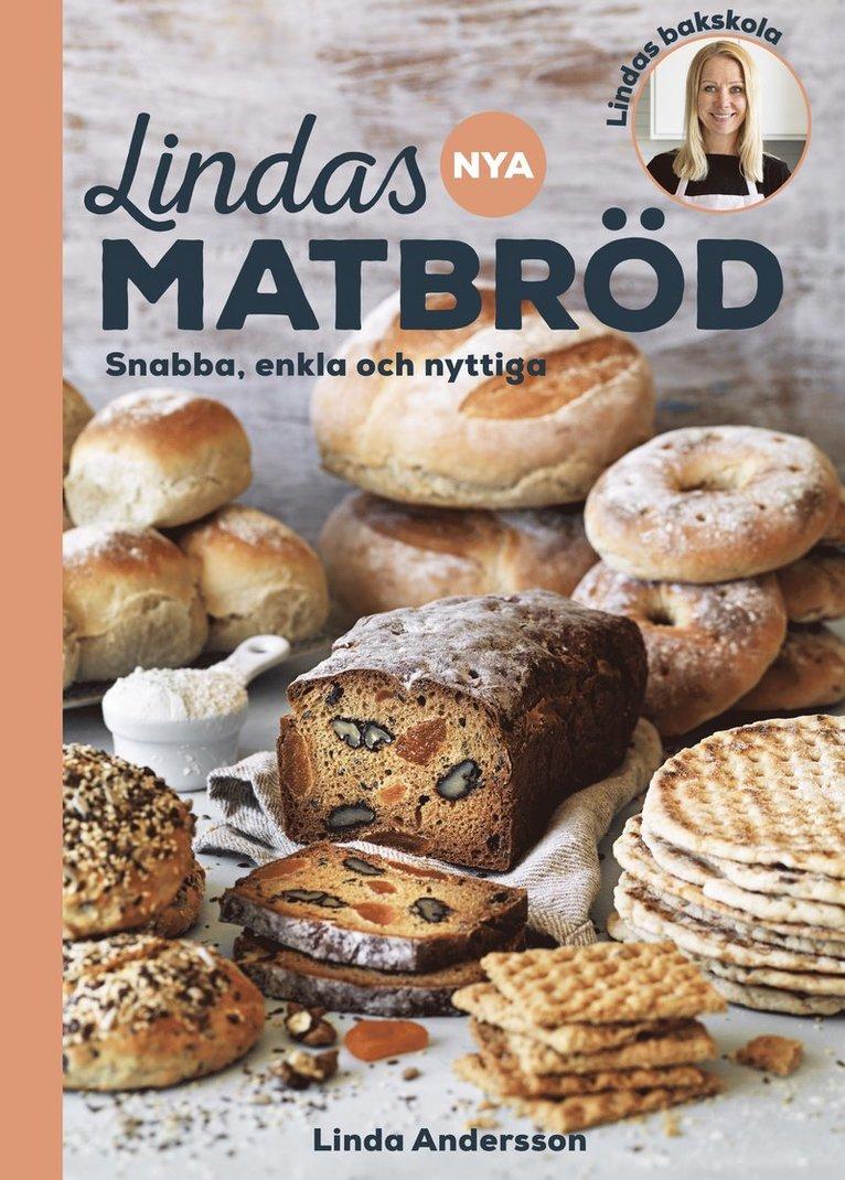 Lindas nya matbröd : snabba, enkla och nyttiga 1