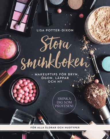 bokomslag Stora sminkboken : makeuptips för bryn, ögon, läppar och hy