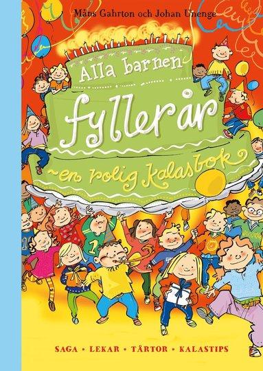 bokomslag Alla barnen fyller år : en rolig kalasbok