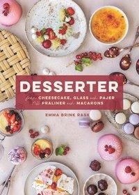 bokomslag Desserter : från cheesecake, glass och pajer till praliner och macarons