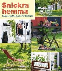 bokomslag Snickra hemma : enkla projekt och smarta lösningar